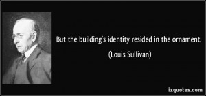 More Louis Sullivan Quotes