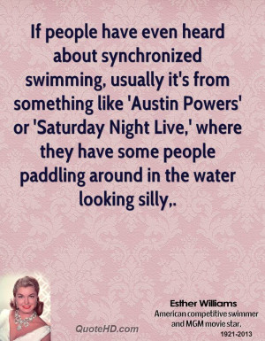 If people have even heard about synchronized swimming, usually it's ...