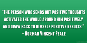 """... and draw back to himself positive results."""" – Norman Vincent Peale"""