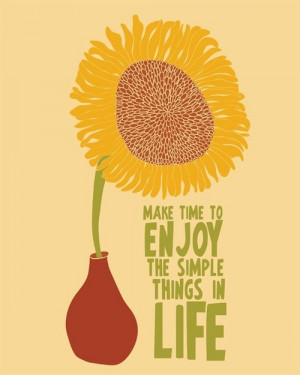 Cute Inspirational Quote - Enjoy Simple Things In Life