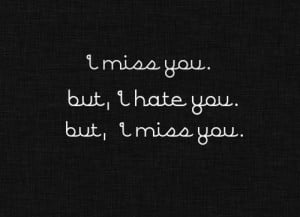 hate, miss, quotes, you