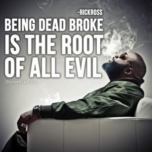 Being dead broke is the root of all evil. #BeStrong #Evil #Broke # ...