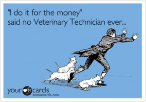 vet tech #veterinary technician #someecards
