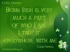 Being Irish is very much a part of who I am. Colin Farrell quote.