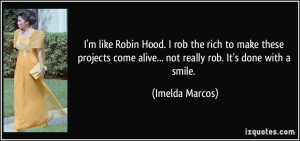 like Robin Hood. I rob the rich to make these projects come alive ...