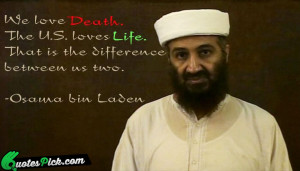 We Love Death The United Quote by Osama Bin Laden @ Quotespick.