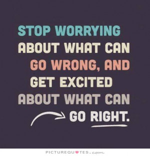 stop worrying about me quotes