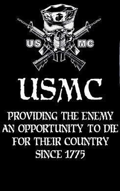 USMC .::. Providing the enemy an opportunity to die for their country ...