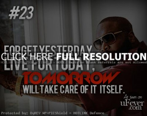 rick ross, quotes, sayings, live for today, cool