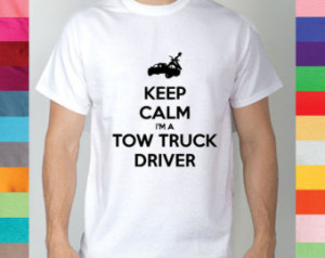 Keep Calm Im A Tow Truck Driver Fun ny Occupation Car For Dough Life ...