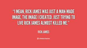 quote-Rick-James-i-mean-rick-james-was-just-a-131624_2.png