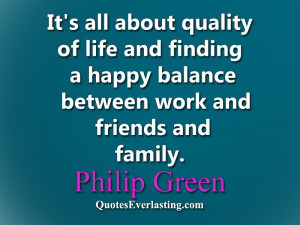 quoteseverlasting.comIt's all about quality of life