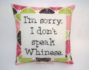 Funny Cross Stitch Pillow, Pink Gre en and Brown Pillow, Whining Quote ...