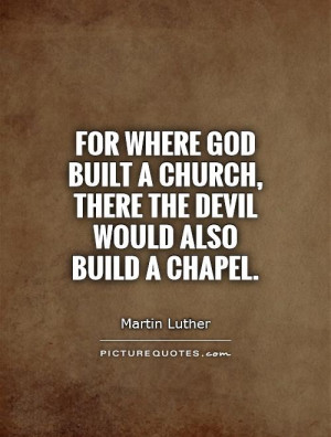 God Quotes Devil Quotes Church Quotes Martin Luther Quotes