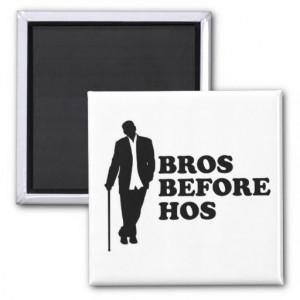 Bros Before Hos Refrigerator Magnet
