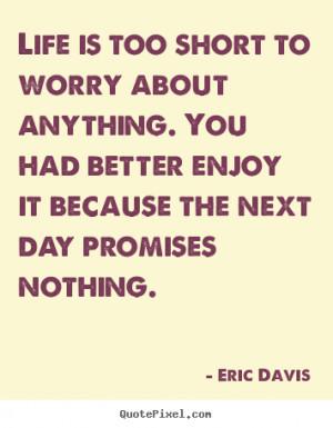 eric davis more life quotes friendship quotes success quotes