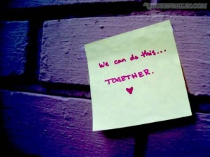 Together We Can Do It Quotes We can do this together