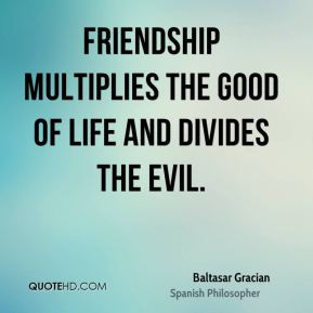 good in life and divides its evils strive to have friends for life