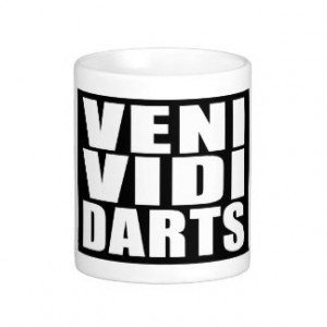 Funny Darts Players Quotes Jokes : Veni Vidi Darts Mugs