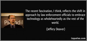 The recent fascination, I think, reflects the shift in approach by law ...