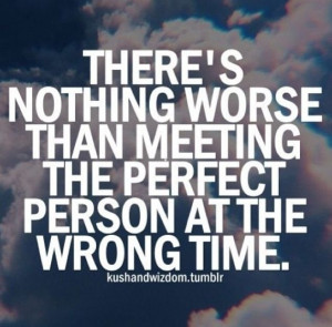 Right person, wrong time