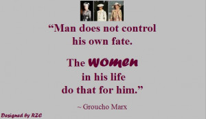 Women Quotes in English - Quotes of Groucho Marx, Man does not control ...