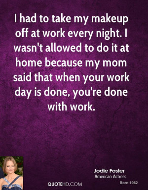 jodie-foster-jodie-foster-i-had-to-take-my-makeup-off-at-work-every ...