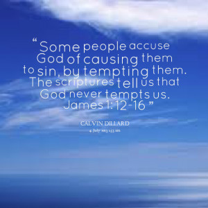 ... tempting them the scriptures tell us that god never tempts us james 1