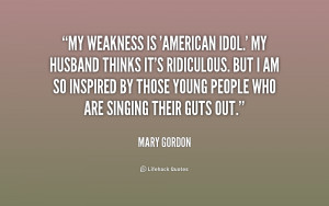 quote-Mary-Gordon-my-weakness-is-american-idol-my-husband-181321_1.png