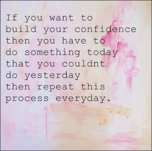 build-your-confidence-motivational-quotes-sayings-pictures.jpg