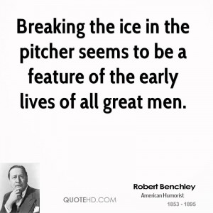 Breaking the ice in the pitcher seems to be a feature of the early ...