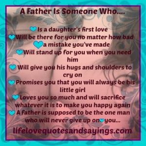 Bad Dad Quotes A father is someone who will