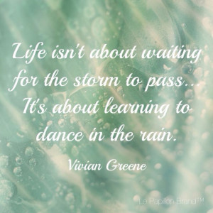 An appropriate quote for a rainy Monday morning. Stay dry, everyone ...