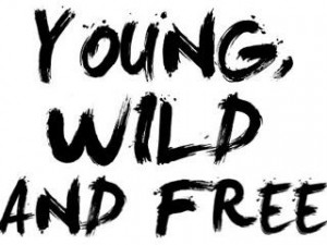 Quotes About Being Young And Wild Quotes About Being Young