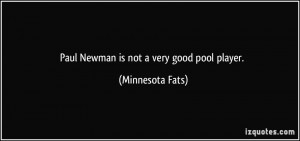 Paul Newman is not a very good pool player. - Minnesota Fats