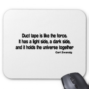 Funny Duct Tape quote Mousepad