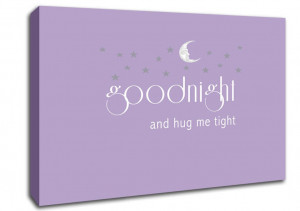 Show details for Nursery Quote Good Night And Hug Me Tight Lilac