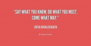 quote-Sofia-Kovalevskaya-say-what-you-know-do-what-you-192234_1.png