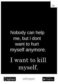 want to kill myself.