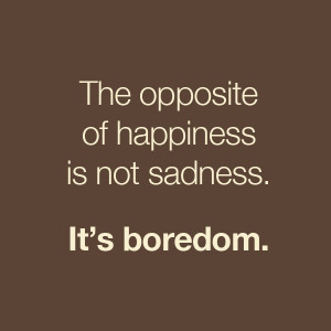 Boredom Quotes And Sayings Quotes About Boredom