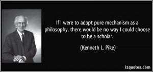 ... there would be no way I could choose to be a scholar. - Kenneth L