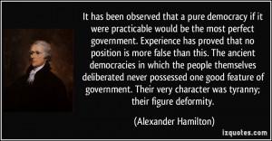... character was tyranny; their figure deformity. - Alexander Hamilton