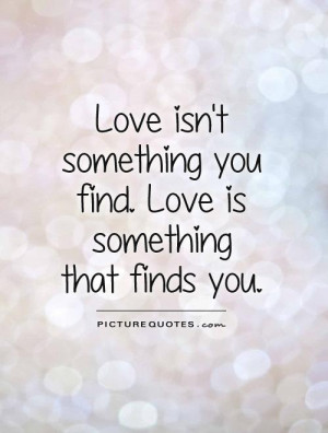 Find Something You Love Quotes