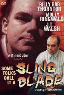 Some Folks Call It a Sling Blade (1994) Poster