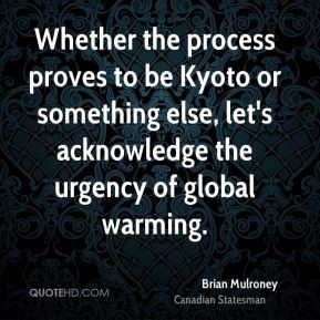 brian-mulroney-brian-mulroney-whether-the-process-proves-to-be-kyoto ...