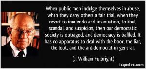 More J. William Fulbright Quotes