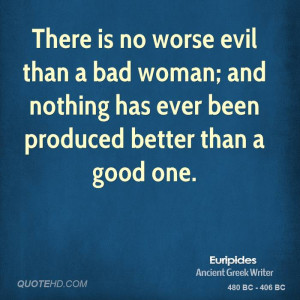 There Worse Evil Than Bad...