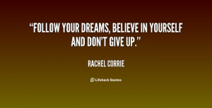 ... quotes, follow your dreams, dreams, believe, believe in yourself, i
