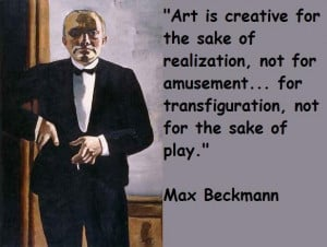 Max beckmann famous quotes 4