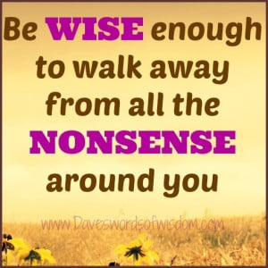 Be WISE enough to walk away from